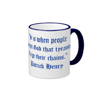 """""""It is when people forget God that tyrants forge t Ringer Coffee Mug"""