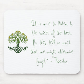 It is wise to listen to the voices of Trees Mouse Pad