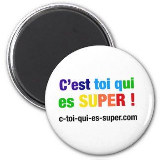 It is you which are super! Shirts and Accessoires 2 Inch Round Magnet