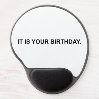 It Is Your Birthday Gel Mouse Pad