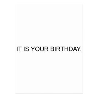 IT IS YOUR BIRTHDAY. POSTCARD