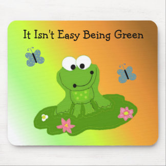 It Isn't Easy Being Green Mousepads