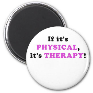 It its Physical its Therapy 2 Inch Round Magnet