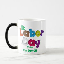 It Labor Day Magic Mug