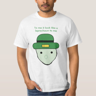 It look like a leprechaun to me shirt
