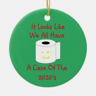 It Looks like we all have a case of the 2020's Ceramic Ornament