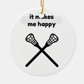 It Makes Makes Me Happy-Lacrosse Ceramic Ornament