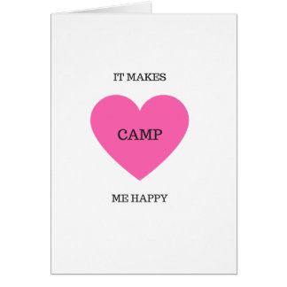 It Makes Me Happy- Camp Card