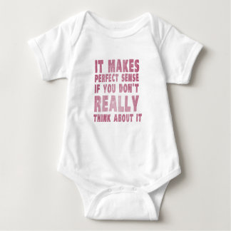 It makes perfect sense if you don't think about it baby bodysuit