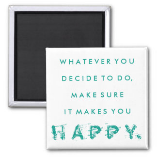 It Makes You Happy Magnet | Teal