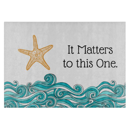 It Matters to This One Starfish Story Cutting Board | Zazzle.com