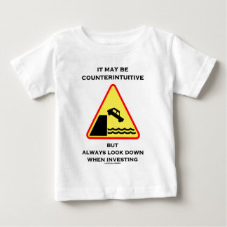 It May Be Counterintuitive Always Look Down Invest Baby T-Shirt