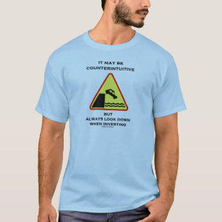 It May Be Counterintuitive Always Look Down Invest T-Shirt