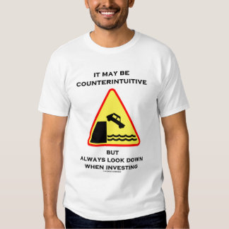 It May Be Counterintuitive (Traffic Sign) T Shirt