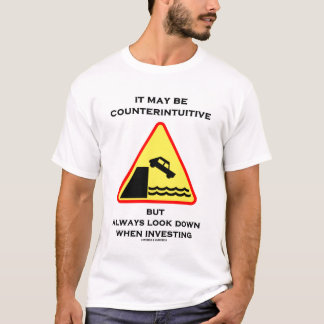 It May Be Counterintuitive (Traffic Sign) T-Shirt