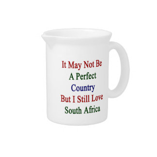 It May Not Be A Perfect Country But I Still Love S Beverage Pitcher