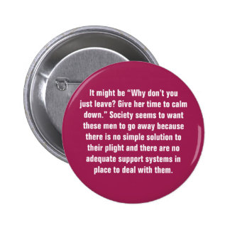 """It Might Be """"Why Don't You Just Leave?"""" … Pinback Button"""