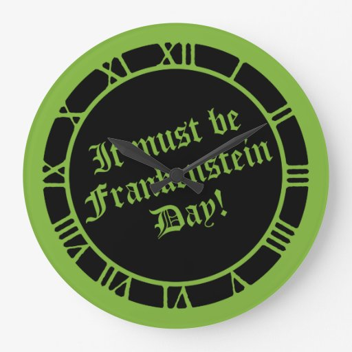 It Must Be Frankenstein Day Wall Clock