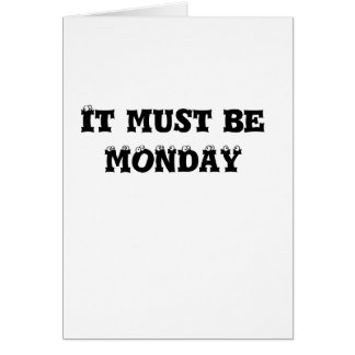 It must be MONDAY Card