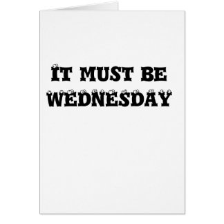 IT MUST BE WEDNESDAY CARD