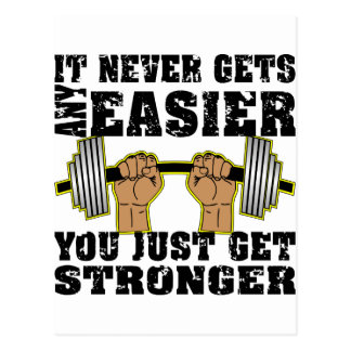 It Never Gets Any Easier You Just Get Stronger Postcard