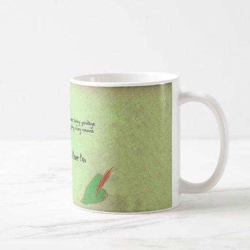 It never says Good bye Coffee Mug