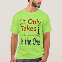 It Only Takes 1 T-Shirt