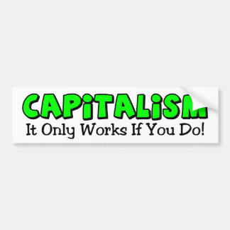 It Only Works If You Do! Bumper Sticker
