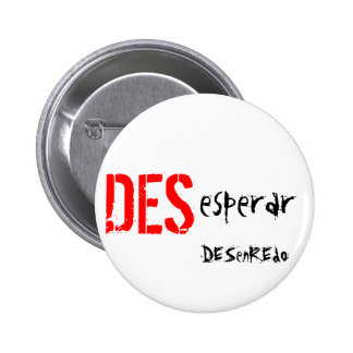 it plates To make hopeles Disentanglement Pinback Button