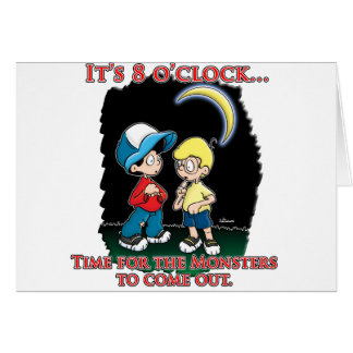 It s 8 o clock time for the monsters to come out greeting card