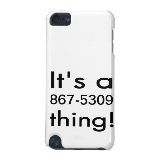 it s a 867-5309 thing iPod touch 5G covers
