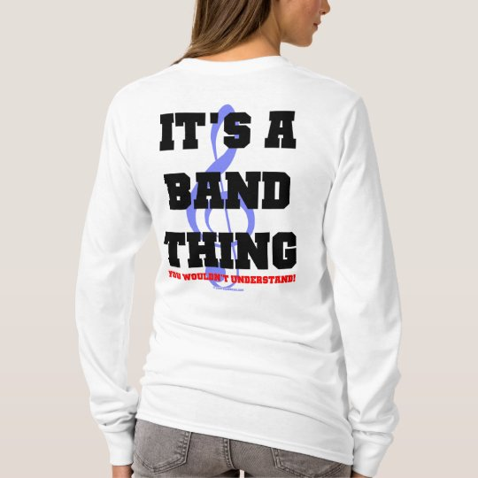 It;s A Band Thing T-Shirt