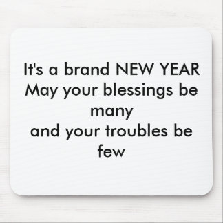 It s a brand NEW YEARMay your blessings be many Mouse Pad