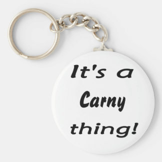 It s a carny thing key chain