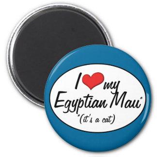 It s a Cat I Love My Egyptian Mau Fridge Magnets