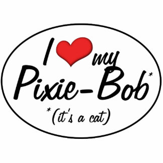 It s a Cat I Love My Pixie-Bob Photo Cut Out