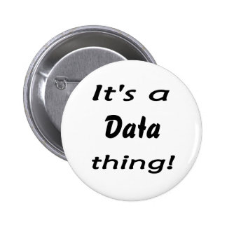 It s a data thing pins
