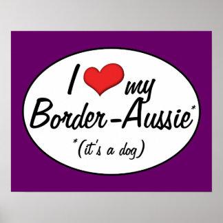 It s a Dog I Love My Border-Aussie Print