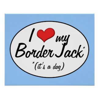 It s a Dog I Love My Border Jack Posters
