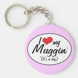 It s a Dog I Love My Muggin Keychains