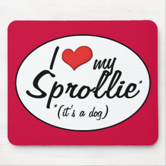 It s a Dog I Love My Sprollie Mousepad