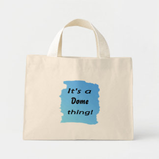 It s a dome thing canvas bags
