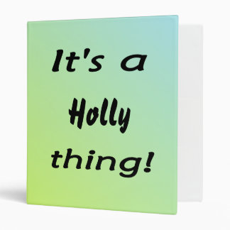 It s a holly thing 3 ring binder