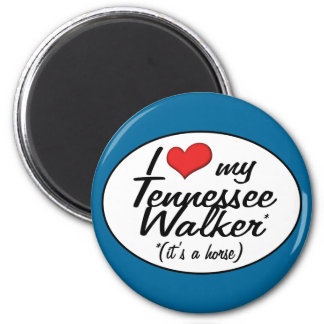 It s a Horse I Love My Tennessee Walker Fridge Magnets
