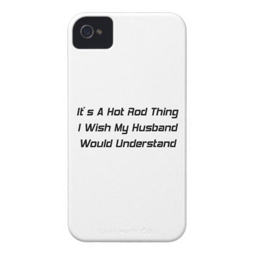 it's A Hot Rod Thing I Wish My Husband Would Under Case-Mate iPhone 4 Case