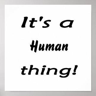 It s a human thing print