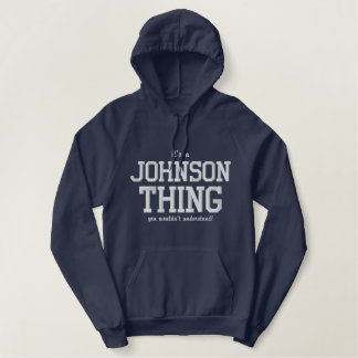 It`s a Johnson thing you wouldn`t understand Embroidered Hoodie