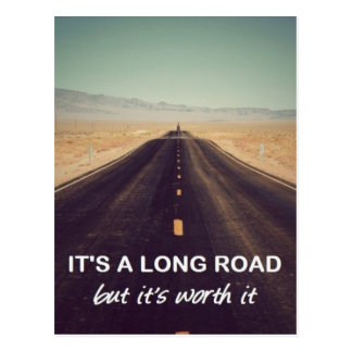 It s a long road but it s worth it post card