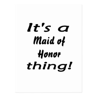 It s a maid of honor thing postcard