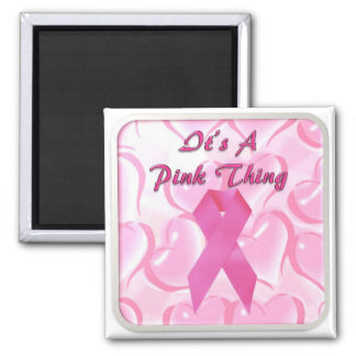 It s a Pink Thing Magnets